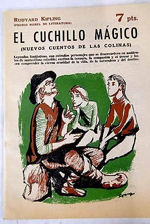 El cuchillo mágico: (nuevos cuentos de las: Kipling, Rudyard