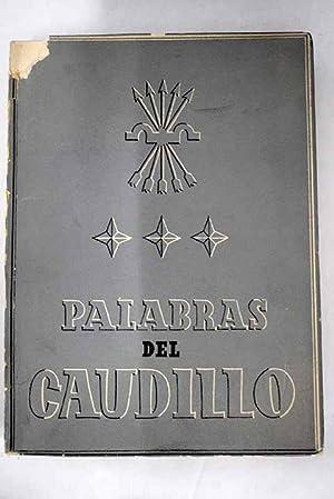 Resultado de imagen de FRANCO, Francisco, Palabras del Caudillo, Madrid, Vicesecretaría de Educación Popular, 1943.