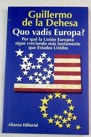 Quo vadis Europa?: por qué la Unión: Dehesa, Guillermo de
