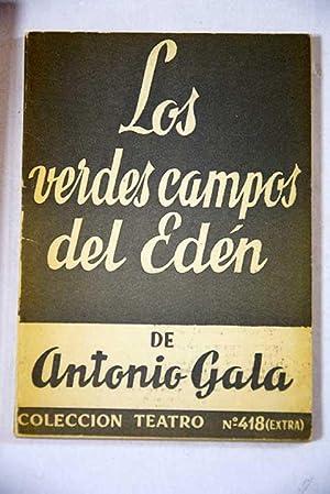 Los verdes campos del Edén: Historia dramática: Gala, Antonio
