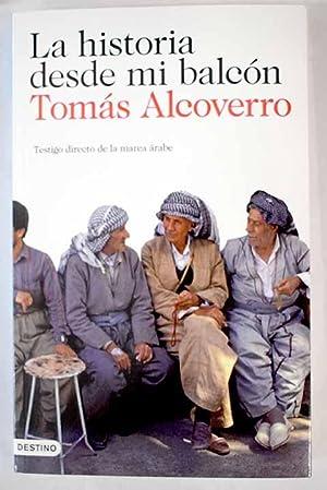 La historia desde mi balcón: testigo directo: Alcoverro, Tomás