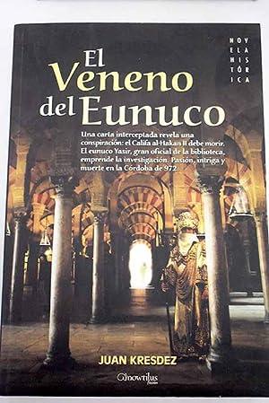 El veneno del Eunuco (Spanish Edition)