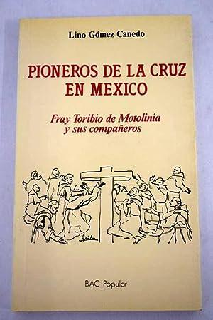 Pioneros de la Cruz en México: fray: Gómez Canedo, Lino