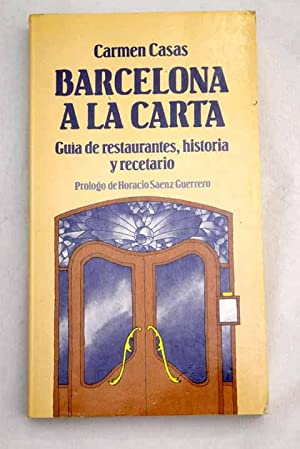 Barcelona a la carta: guía de restaurantes,: Casas, Carmen