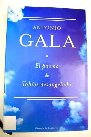 El poema de Tobías desangelado: Gala, Antonio