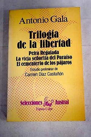 Trilogía de la libertad: Gala, Antonio