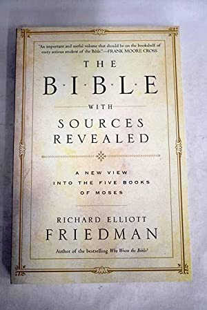 The Bible with sources revealed: a new view into the five books of Moses