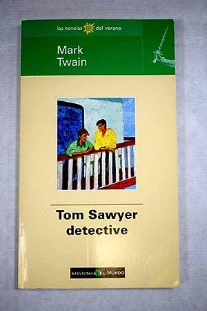 Tom Sawyer, detective: Twain, Mark