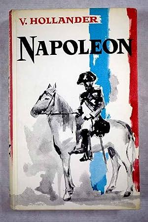 Napoleón: (Pasión, Grandeza, tragedia): Hollander, Valentin