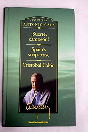 Suerte, campeón! ; Spain's strip-tease ; Cristóbal: Gala, Antonio