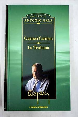 Carmen Carmen: La truhana: Gala, Antonio