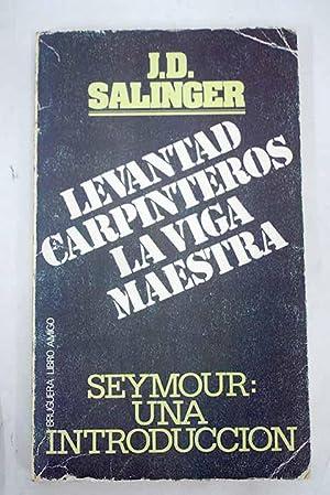 Levantad, carpinteros, la viga maestra: Salinger, J. D.