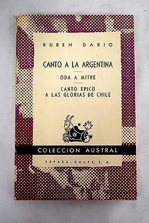 Canto a la Argentina ; Oda a: Darío, Rubén