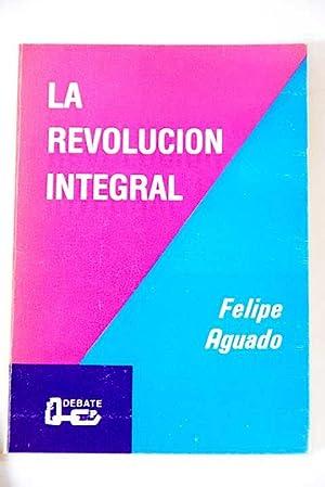 La revolución integral: Aguado Hernández, Felipe