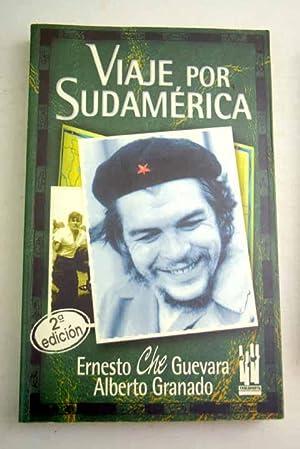 Viaje por Sudamérica: Guevara, Ernesto Che