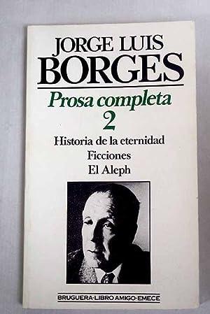 Prosa completa, tomo II:: Historia de la: Borges, Jorge Luis