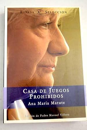 Casa de juegos prohibidos: (textos inocentes): Matute, Ana María