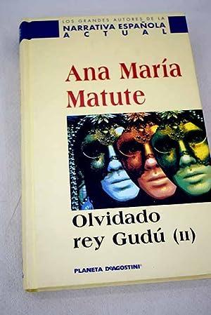Olvidado rey Gudú, volumen II: Matute, Ana María