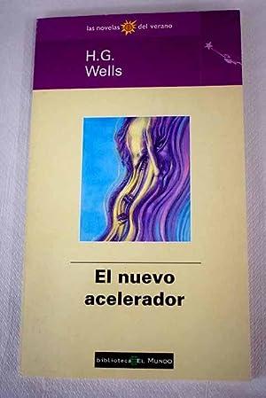 El nuevo acelerador: Wells, H. G.