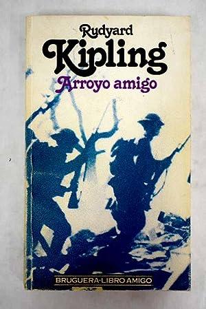 Arroyo amigo: Kipling, Rudyard