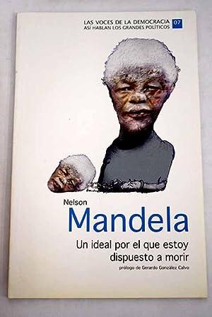 Un ideal por el que estoy dispuesto: Mandela, Nelson