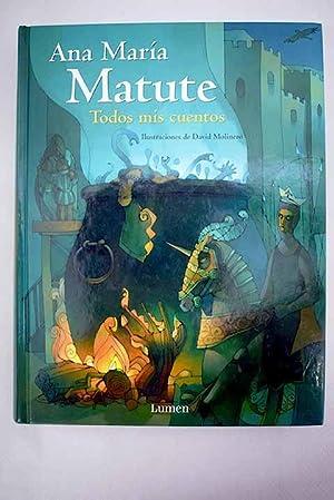 Todos mis cuentos: Matute, Ana María