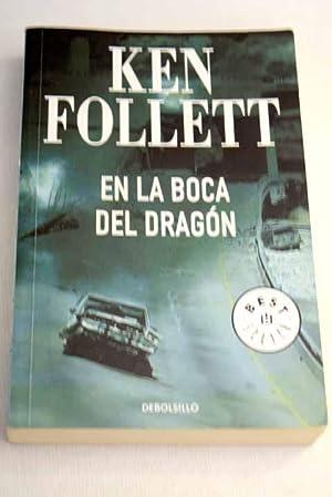 En la boca del dragón: Follett, Ken