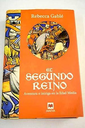 El segundo reino: aventura e intriga en: Gablé, Rebecca