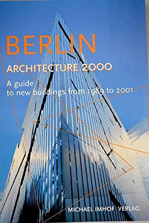 Berlin architecture 2000: A guide to new buildings from 1989 to 2001