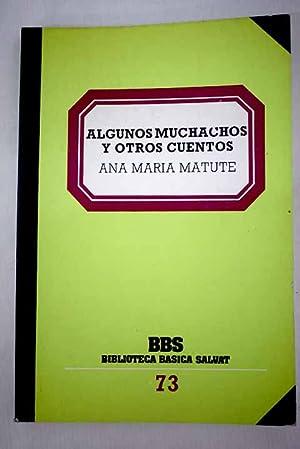 Algunos muchachos y otros cuentos: Matute, Ana María