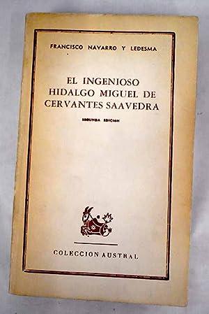 El ingenioso hidalgo Miguel de Cervantes Saavedra: Navarro y Ledesma,