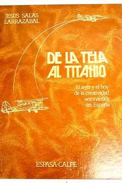 De la tela al titanio : el: Salas Larrazábal, Jesús