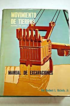Movimiento de tierras : Manual de excavaciones: Nichols, Herbert Lownds