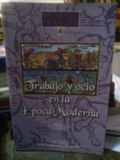 Trabajo y ocio en la época moderna - De Rosa, Luigi (1922- ) ; dir. Ribot García, Luis Antonio (1951-) ; dir.