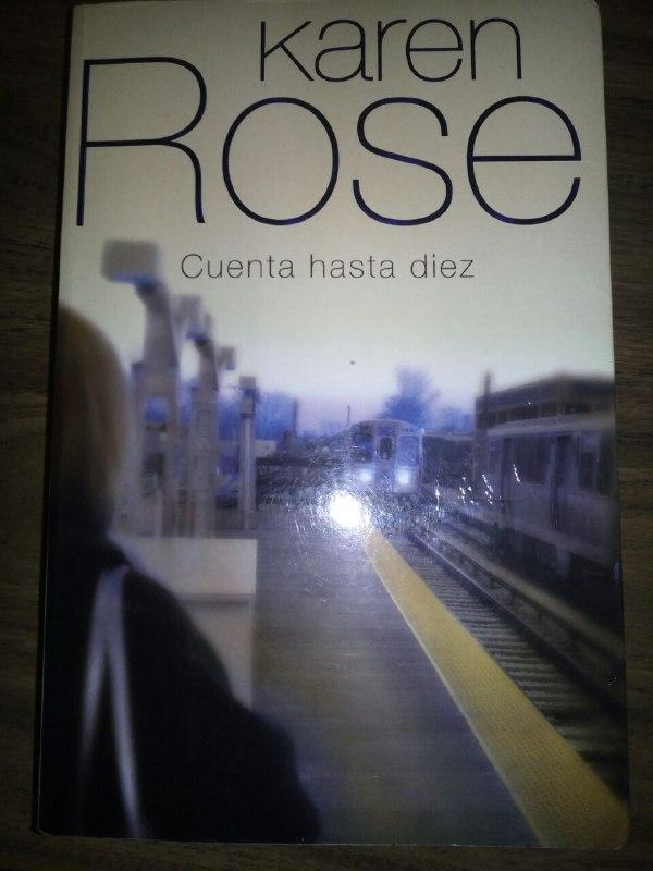 Cuenta hasta diez - Rose, Karen (1964- ) Mas Solé, Elisenda ; tr.