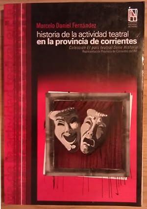 Historia de la actividad teatral en la: Daniel Fernández, Marcelo