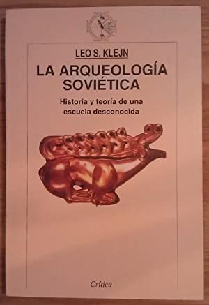La arqueología soviética. Historia y teoría de: Klejn, Leo S.