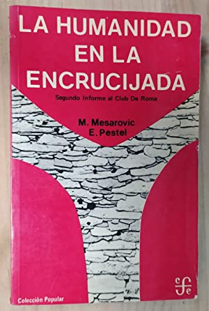 La Humanidad en la Encrucijada. Segundo informe: Mesarovic, M. /