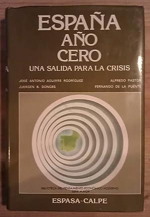 España año cero. Una salida para la: Aguirre, José A.