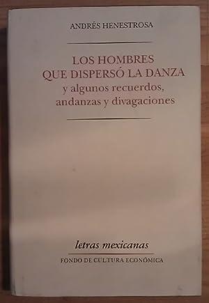 Los hombres que dispersó la danza y: Henesterosa, Andrés