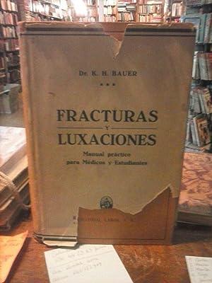 Fracturas y Luxaciones. Manual práctico para médicos: Bauer, K. H.