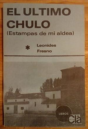 El último chulo (Estampas de mi aldea).: Fresno Nicolás, Leónides