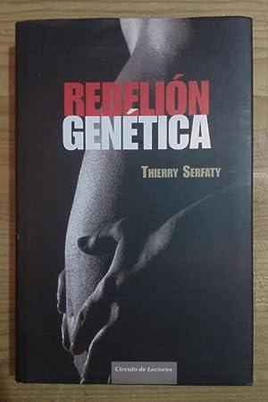 Rebelión genética: Serfaty, Thierry /