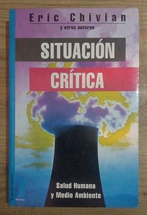 Situación crítica. Salud Humana y Medio Ambiente: Chivian, Eric (et