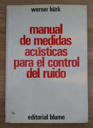 Manual de medidas acústicas para el control: Bürk, Werner