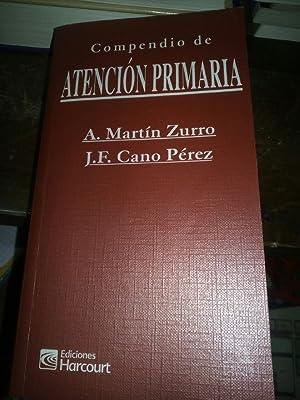 Compendio de atención primaria: Martín Zurro, A.