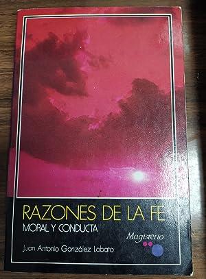 Razones de la fe, Moral y Conducta.: Gonzalez Lobato, Juan
