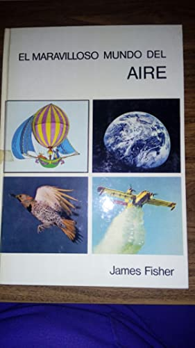 El maravilloso mundo del aire: Fisher, James Escolar