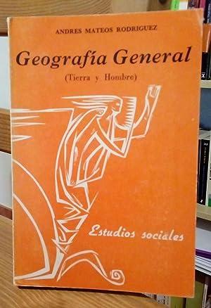 Geografía general. Tierra y hombre: Mateos Rodríguez, Andrés