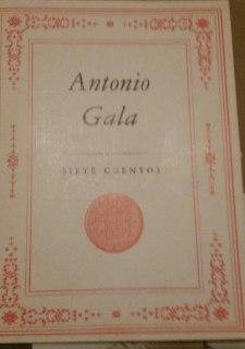 Siete cuentos: Gala, Antonio (1936-